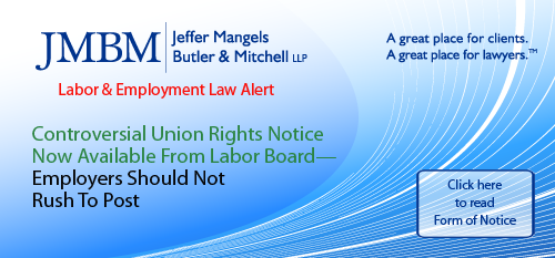 Controversial Union Rights Notice Now Available from Labor Board - Employers Should Not Rush to Post